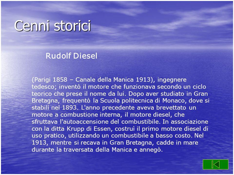 Cenni storici Rudolf Diesel (Parigi 1858 – Canale della Manica 1913), ingegnere tedesco; inventò il motore che funzionava secondo un ciclo teorico che