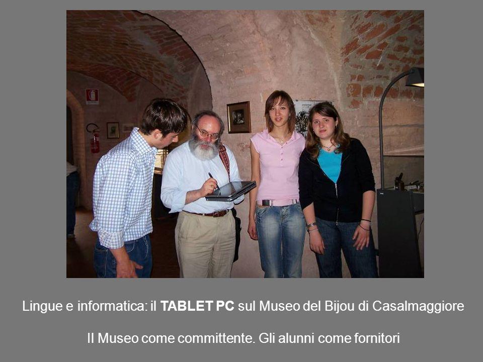 Lingue e informatica: il TABLET PC sul Museo del Bijou di Casalmaggiore Il Museo come committente.