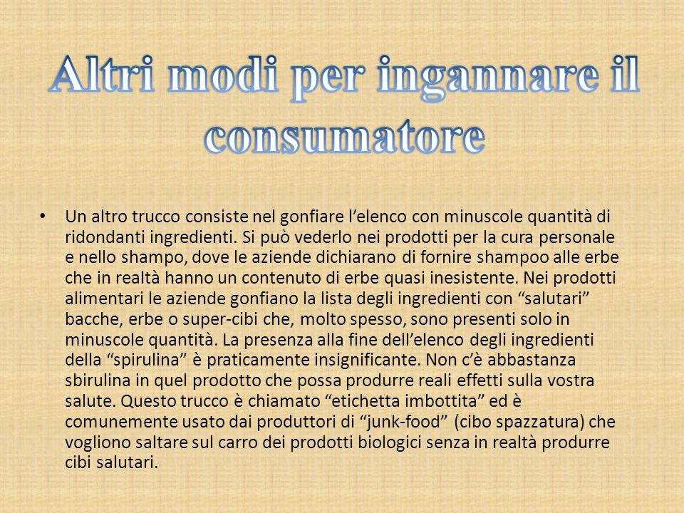 Ingannare i consumatori: trucchi del commercio alimentare Se la Scheda Nutrizionale Informativa presente nella confezione del prodotto alimentare elen