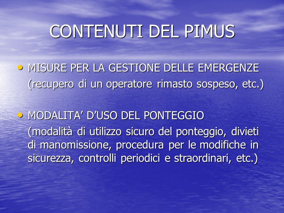 CONTENUTI DEL PIMUS MISURE PER LA GESTIONE DELLE EMERGENZE MISURE PER LA GESTIONE DELLE EMERGENZE (recupero di un operatore rimasto sospeso, etc.) MOD