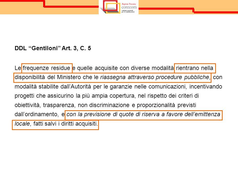 DDL Gentiloni Art. 3, C. 5 Le frequenze residue e quelle acquisite con diverse modalità rientrano nella disponibilità del Ministero che le riassegna a