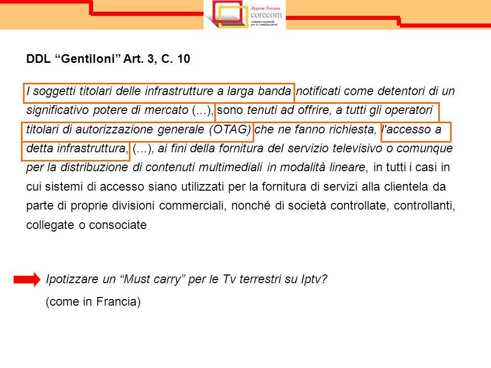 DDL Gentiloni Art. 3, C. 10 I soggetti titolari delle infrastrutture a larga banda notificati come detentori di un significativo potere di mercato (..