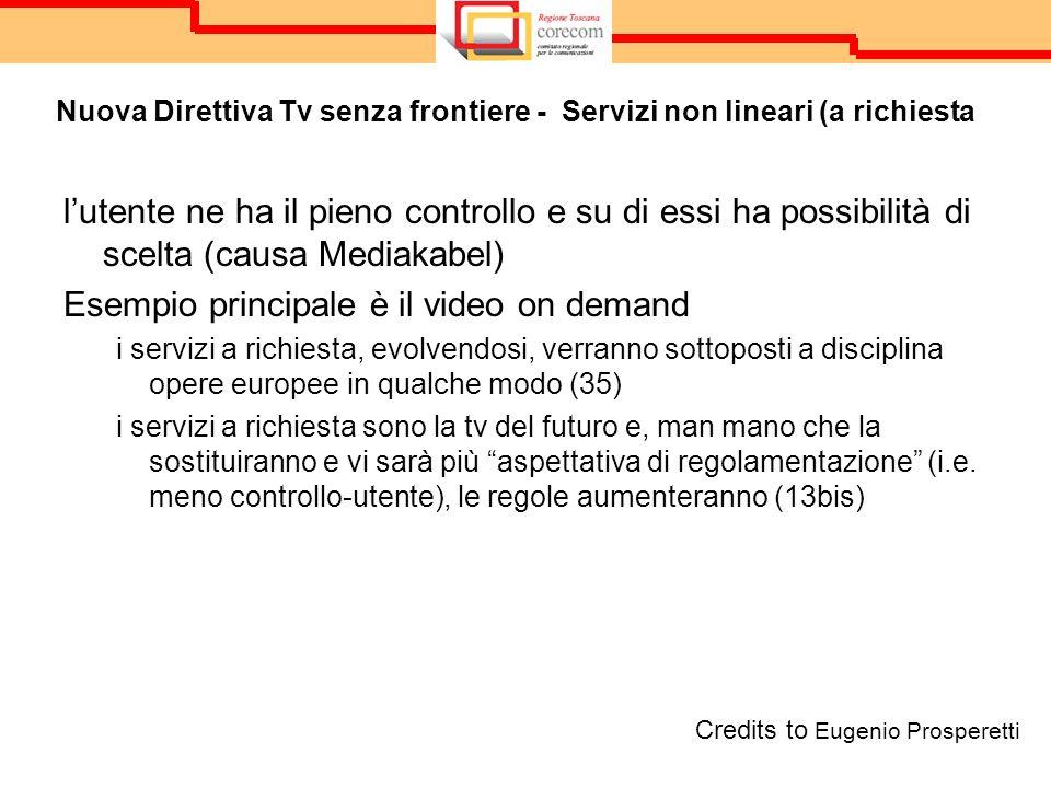 Nuova Direttiva Tv senza frontiere - Servizi non lineari (a richiesta lutente ne ha il pieno controllo e su di essi ha possibilità di scelta (causa Me