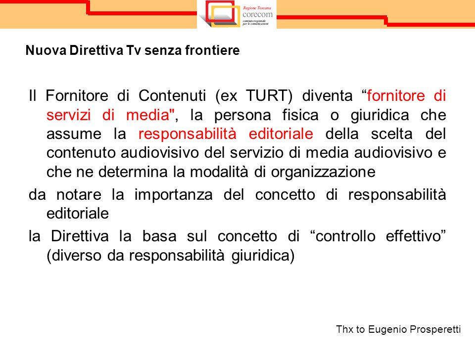 Nuova Direttiva Tv senza frontiere Thx to Eugenio Prosperetti Il Fornitore di Contenuti (ex TURT) diventa fornitore di servizi di media