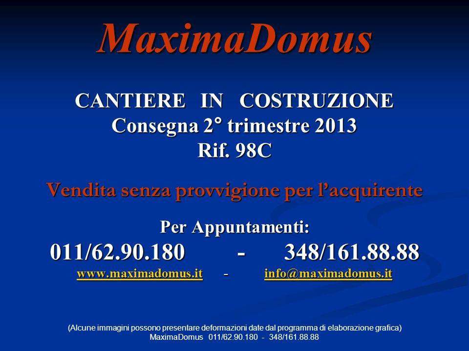 MaximaDomus CANTIERE IN COSTRUZIONE Consegna 2° trimestre 2013 Rif.