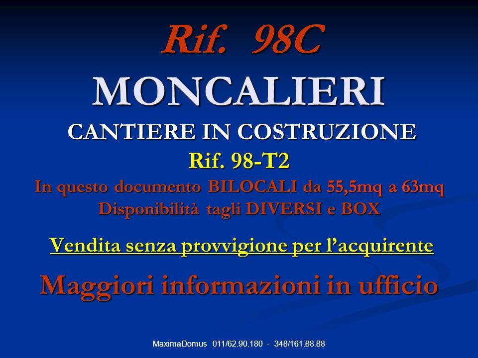 MaximaDomus 011/62.90.180 - 348/161.88.88 Rif. 98C MONCALIERI CANTIERE IN COSTRUZIONE Rif.