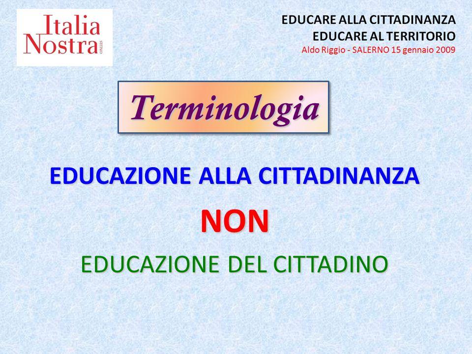 EDUCAZIONE ALLA CITTADINANZA NON EDUCAZIONE DEL CITTADINO TerminologiaTerminologia