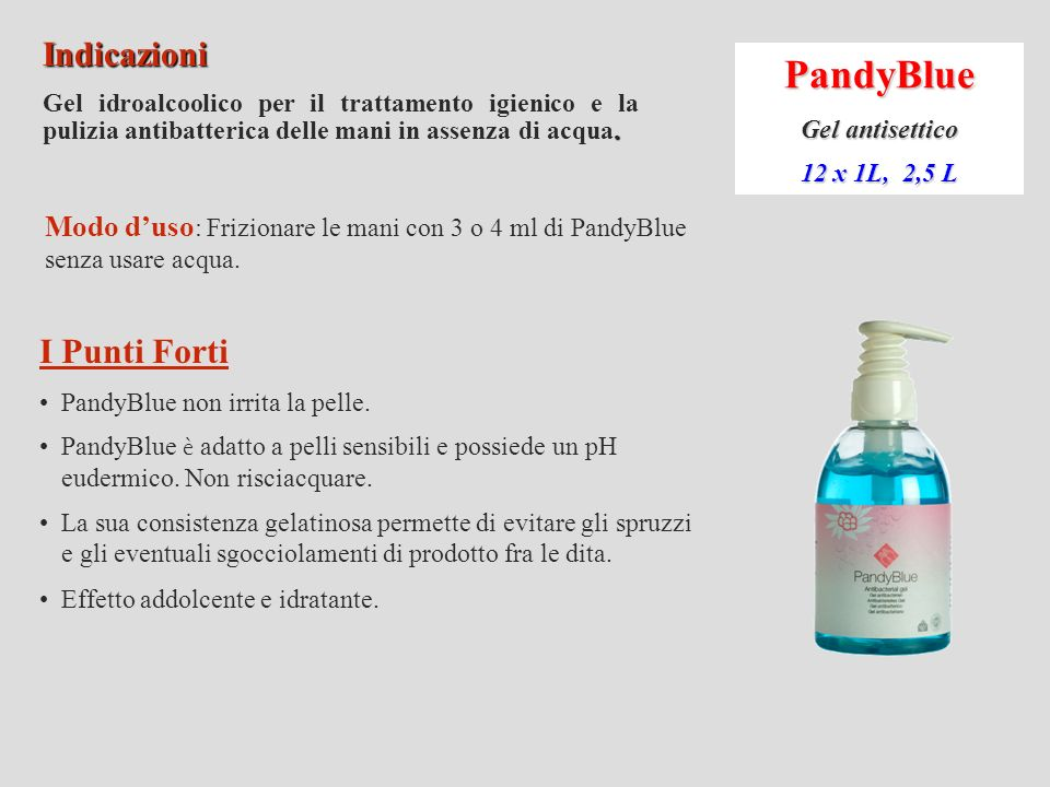 PandyScrub Asepsi delle mani 12 x 1L, 2,5 L Indicazioni PandyScrub è un antisettico raccomandato per il lavaggio chirurgico delle mani del personale sanitario.