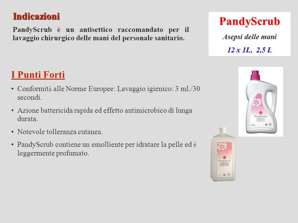 PandySept Asepsi delle mani 12 x 1L, 2,5 L Indicazioni PandySept è una soluzione alcoolica pronta per l uso raccomandata per la disinfezione igienica e chirurgica delle mani.