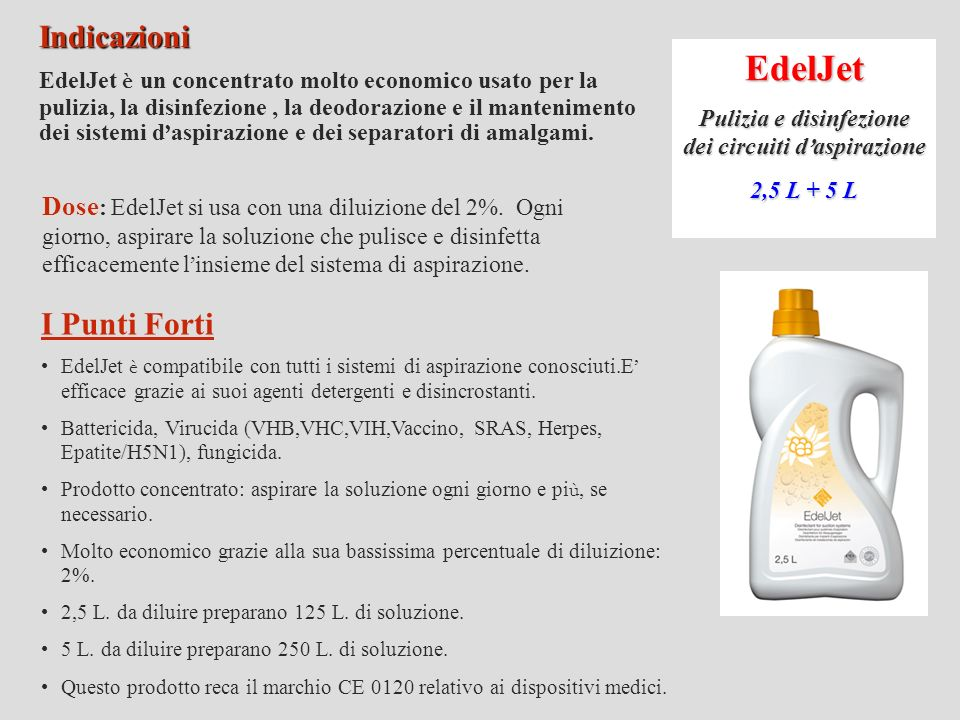 EdelBowl Pulizia delle sputacchiere 750 ml Indicazioni EdelBowl è un prodotto dolce, pronto per l uso, concepito specialmente per mantenere pulita la sputacchiera dei riuniti.