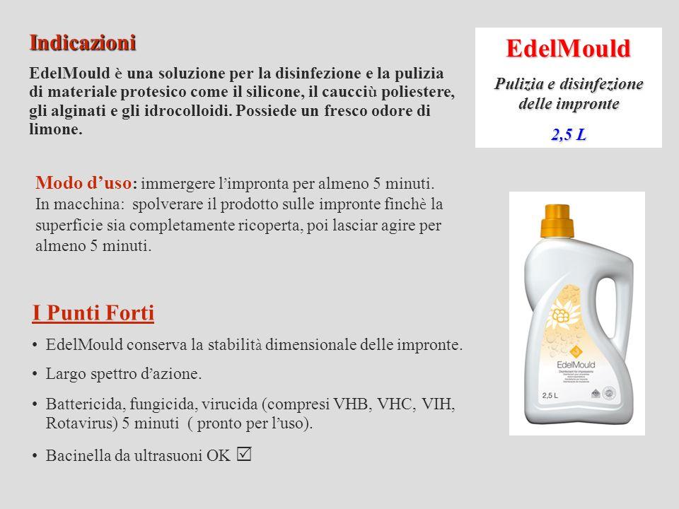 EdelMould Pulizia e disinfezione delle impronte 2,5 L Indicazioni EdelMould è una soluzione per la disinfezione e la pulizia di materiale protesico come il silicone, il caucci ù poliestere, gli alginati e gli idrocolloidi.