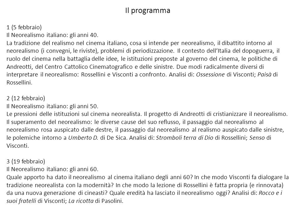 Il programma 1 (5 febbraio) Il Neorealismo italiano: gli anni 40. La tradizione del realismo nel cinema italiano, cosa si intende per neorealismo, il