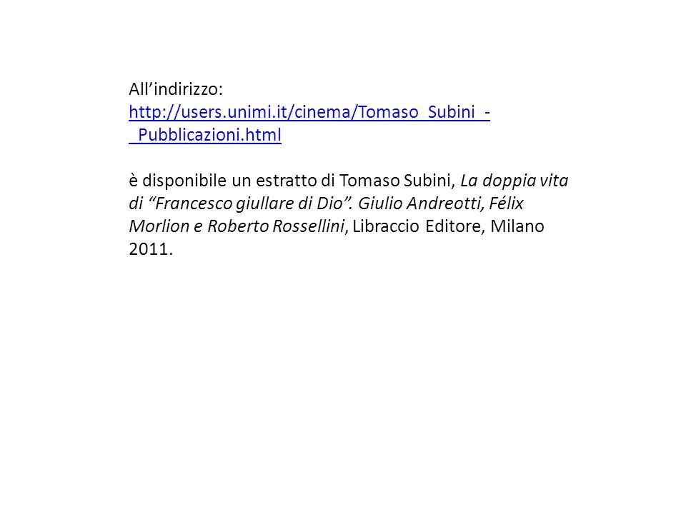 Allindirizzo: http://users.unimi.it/cinema/Tomaso_Subini_- _Pubblicazioni.html è disponibile un estratto di Tomaso Subini, La doppia vita di Francesco