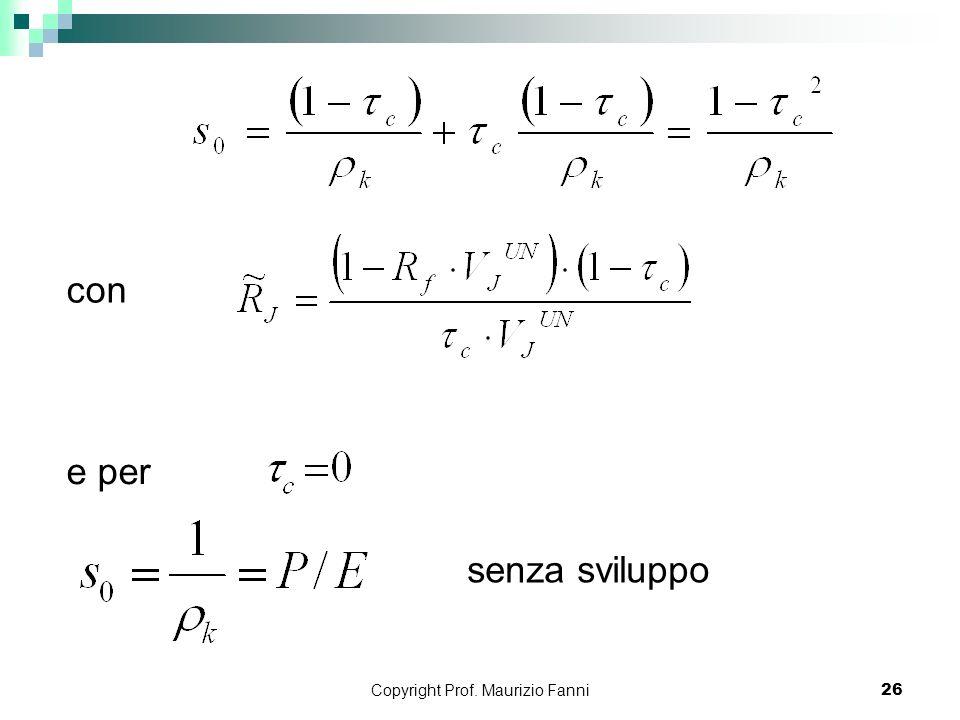 Copyright Prof. Maurizio Fanni26 con e per senza sviluppo