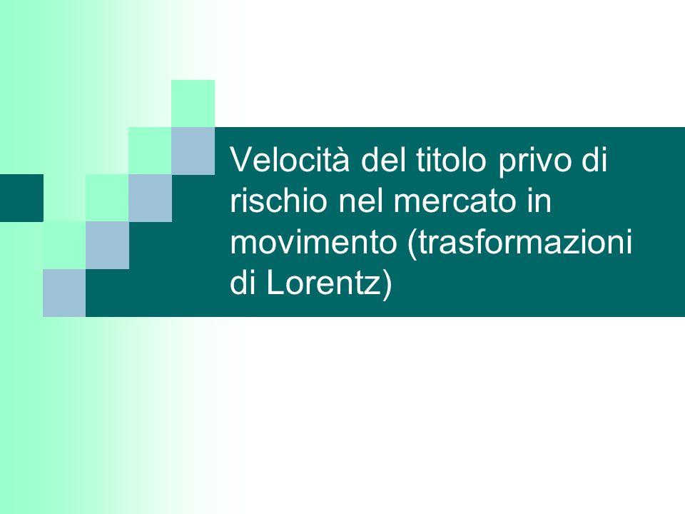 Velocità del titolo privo di rischio nel mercato in movimento (trasformazioni di Lorentz)