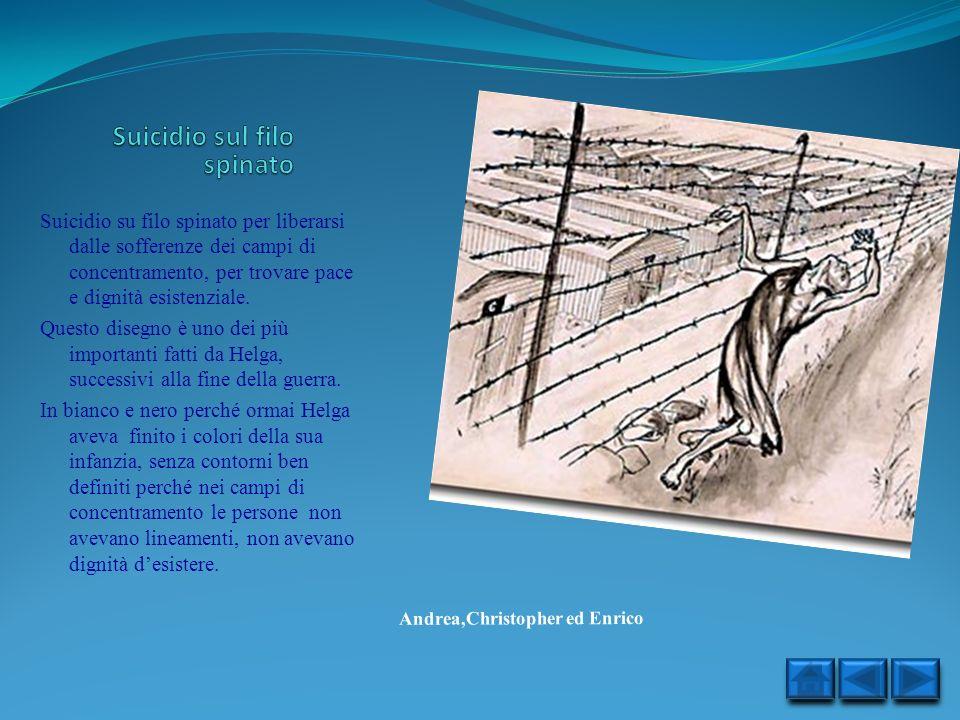 Suicidio su filo spinato per liberarsi dalle sofferenze dei campi di concentramento, per trovare pace e dignità esistenziale. Questo disegno è uno dei