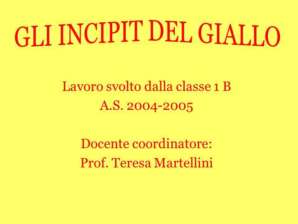 Lavoro svolto dalla classe 1 B A.S. 2004-2005 Docente coordinatore: Prof. Teresa Martellini