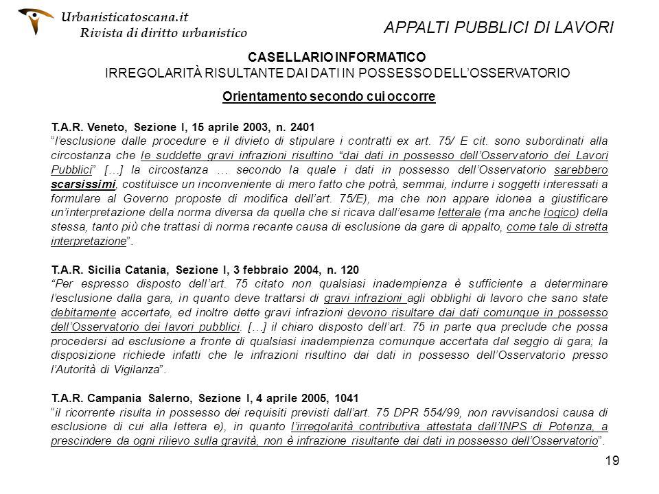 19 CASELLARIO INFORMATICO IRREGOLARITÀ RISULTANTE DAI DATI IN POSSESSO DELLOSSERVATORIO Orientamento secondo cui occorre T.A.R. Veneto, Sezione I, 15