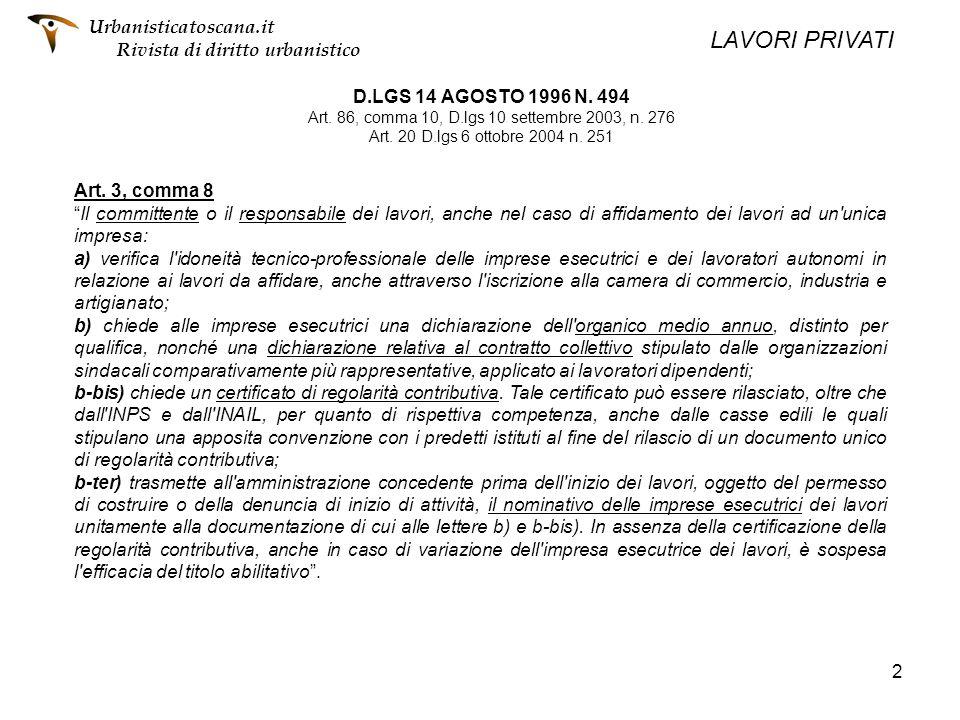 2 D.LGS 14 AGOSTO 1996 N. 494 Art. 86, comma 10, D.lgs 10 settembre 2003, n. 276 Art. 20 D.lgs 6 ottobre 2004 n. 251 Art. 3, comma 8 Il committente o