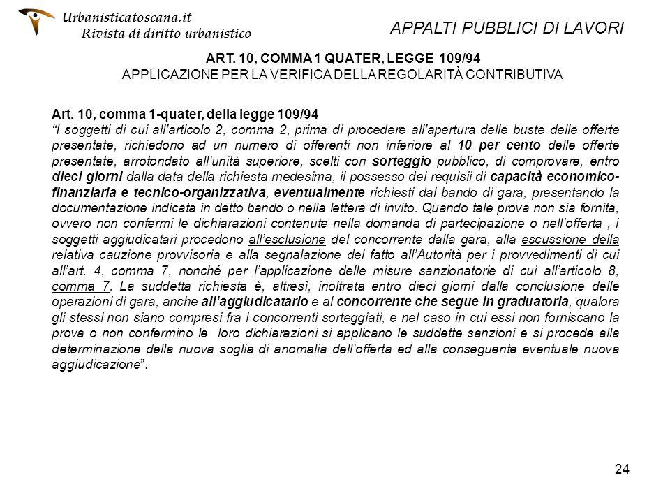 24 ART. 10, COMMA 1 QUATER, LEGGE 109/94 APPLICAZIONE PER LA VERIFICA DELLA REGOLARITÀ CONTRIBUTIVA Urbanisticatoscana.it Rivista di diritto urbanisti