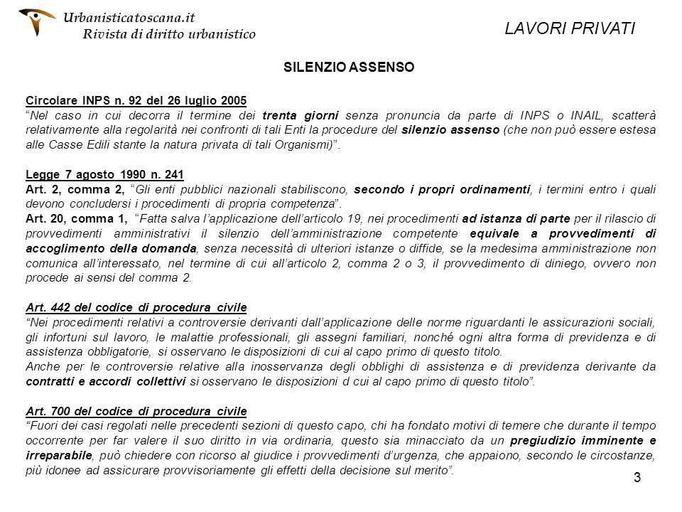 3 SILENZIO ASSENSO Circolare INPS n. 92 del 26 luglio 2005 Nel caso in cui decorra il termine dei trenta giorni senza pronuncia da parte di INPS o INA
