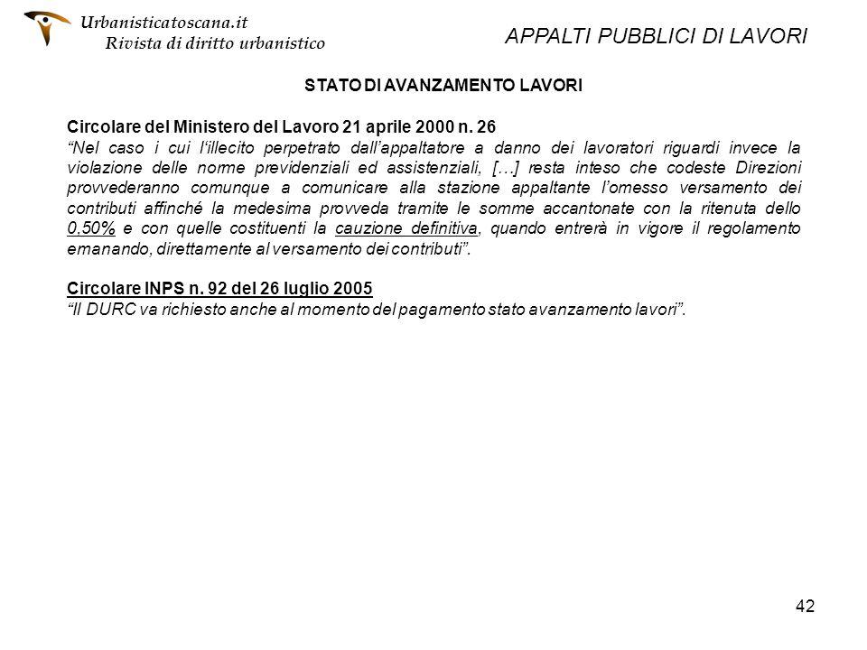 42 STATO DI AVANZAMENTO LAVORI Circolare del Ministero del Lavoro 21 aprile 2000 n. 26 Nel caso i cui lillecito perpetrato dallappaltatore a danno dei