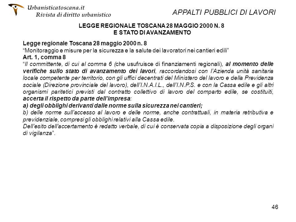 46 LEGGE REGIONALE TOSCANA 28 MAGGIO 2000 N. 8 E STATO DI AVANZAMENTO Legge regionale Toscana 28 maggio 2000 n. 8 Monitoraggio e misure per la sicurez