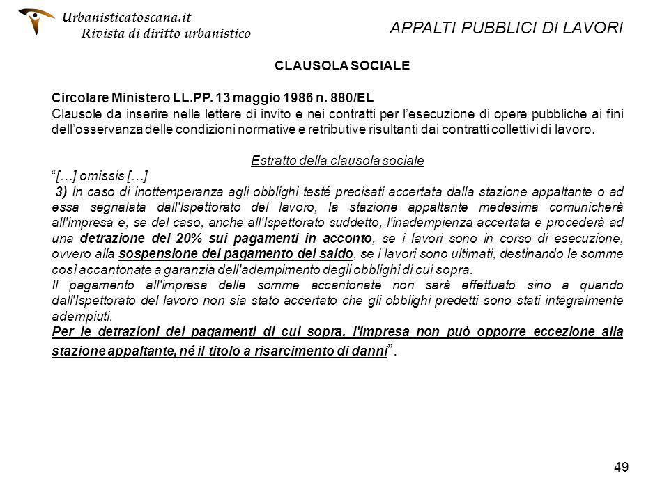 49 CLAUSOLA SOCIALE Circolare Ministero LL.PP. 13 maggio 1986 n. 880/EL Clausole da inserire nelle lettere di invito e nei contratti per lesecuzione d