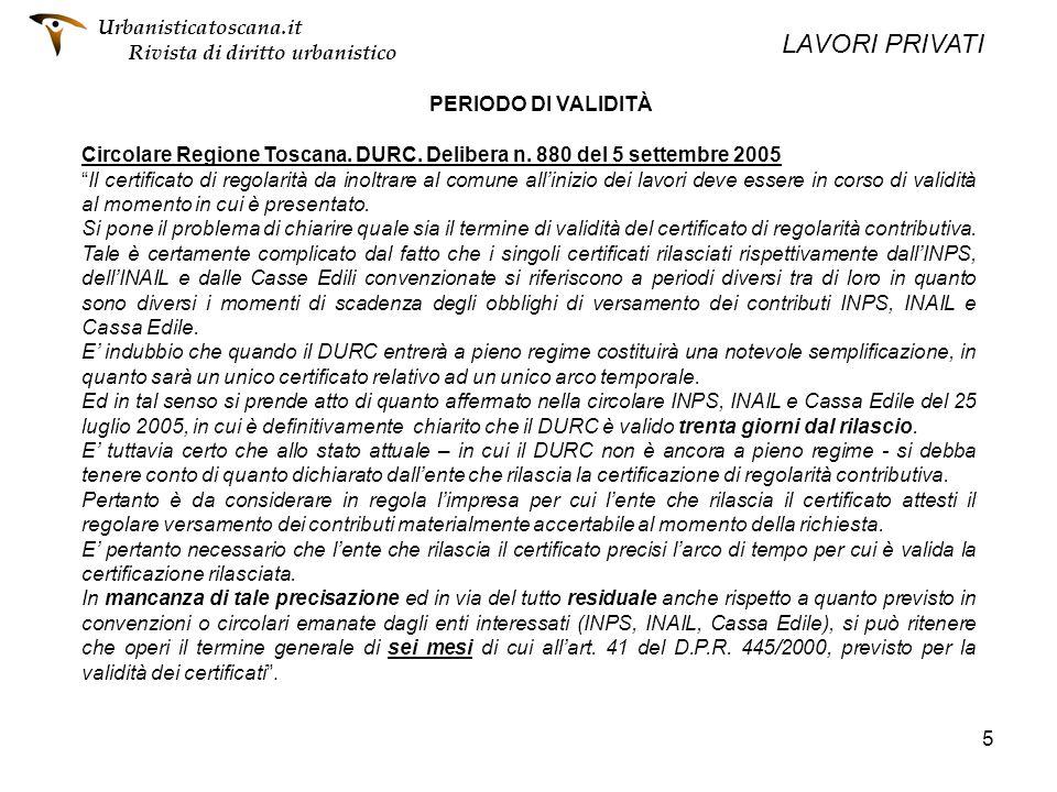 5 PERIODO DI VALIDITÀ Circolare Regione Toscana. DURC. Delibera n. 880 del 5 settembre 2005 Il certificato di regolarità da inoltrare al comune allini