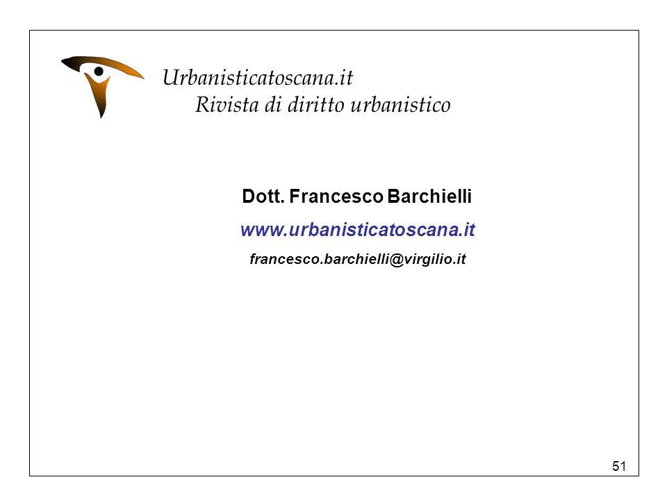 51 Urbanisticatoscana.it Rivista di diritto urbanistico Dott. Francesco Barchielli www.urbanisticatoscana.it francesco.barchielli@virgilio.it