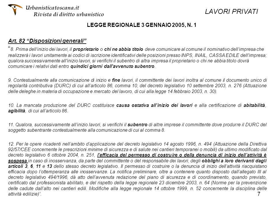 7 LEGGE REGIONALE 3 GENNAIO 2005, N. 1 Art. 82 Disposizioni generali 8. Prima dellinizio dei lavori, il proprietario o chi ne abbia titolo deve comuni