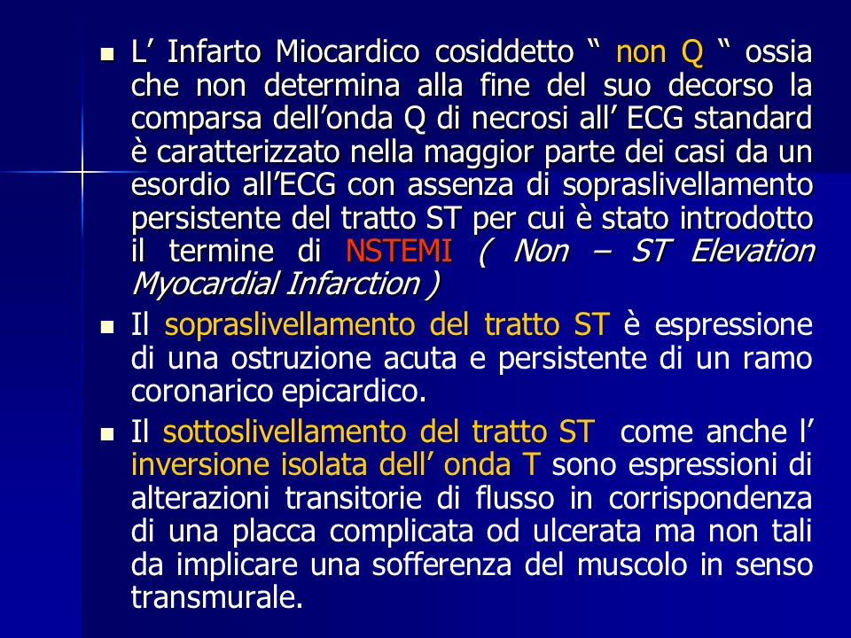 Quadro sintomatologico E dominato dal Dolore Toracico.