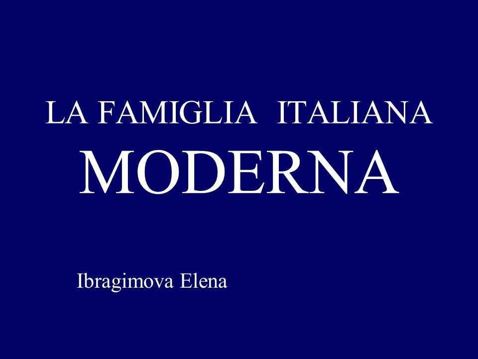LA FAMIGLIA ITALIANA MODERNA Ibragimova Elena