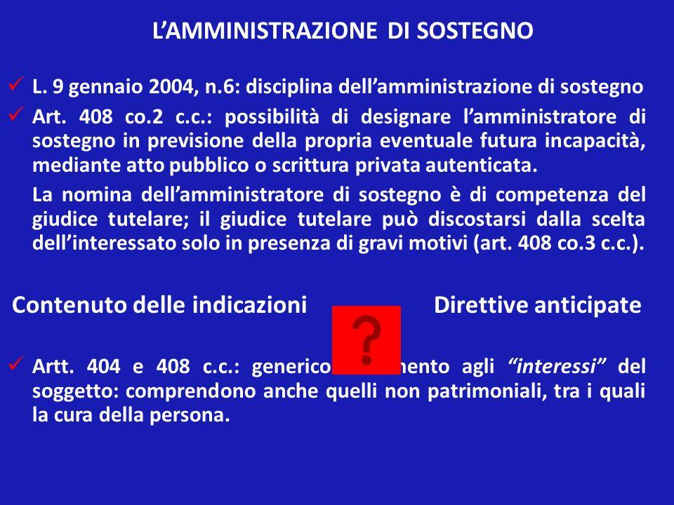 LAMMINISTRAZIONE DI SOSTEGNO L. 9 gennaio 2004, n.6: disciplina dellamministrazione di sostegno Art. 408 co.2 c.c.: possibilità di designare lamminist