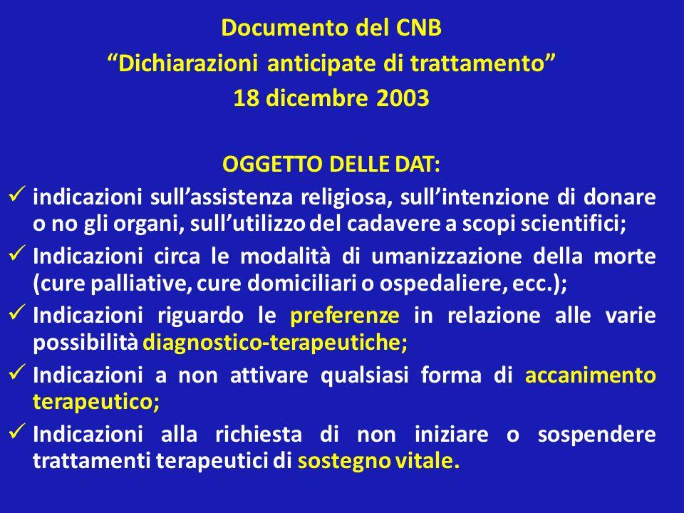 Documento del CNB Dichiarazioni anticipate di trattamento 18 dicembre 2003 OGGETTO DELLE DAT: indicazioni sullassistenza religiosa, sullintenzione di
