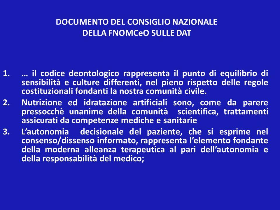 DOCUMENTO DEL CONSIGLIO NAZIONALE DELLA FNOMCeO SULLE DAT 1.… il codice deontologico rappresenta il punto di equilibrio di sensibilità e culture diffe