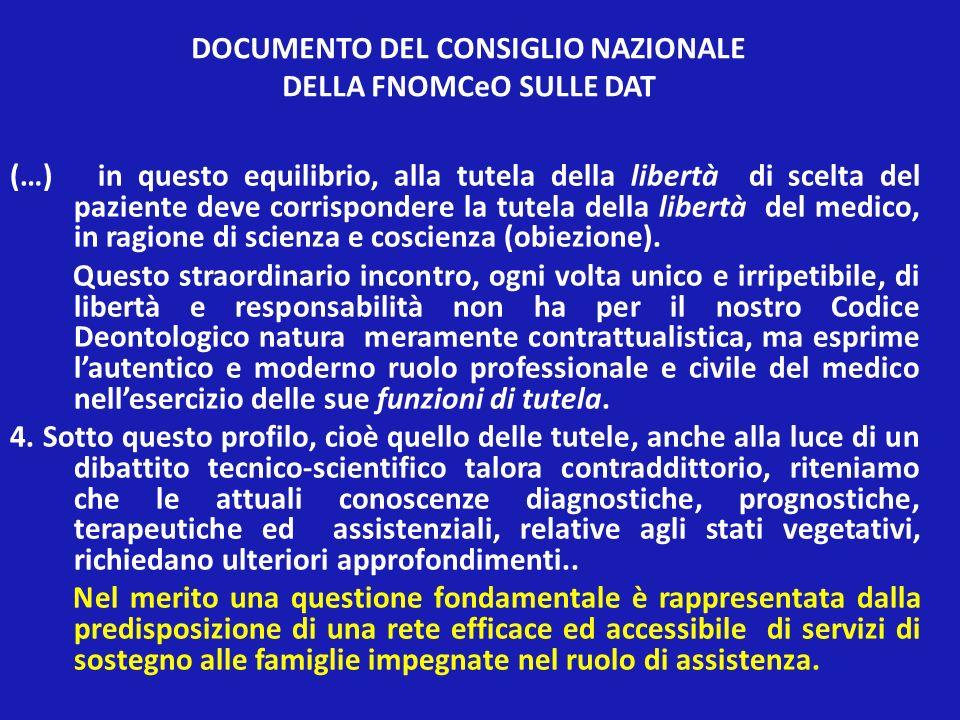 DOCUMENTO DEL CONSIGLIO NAZIONALE DELLA FNOMCeO SULLE DAT (…) in questo equilibrio, alla tutela della libertà di scelta del paziente deve corrisponder