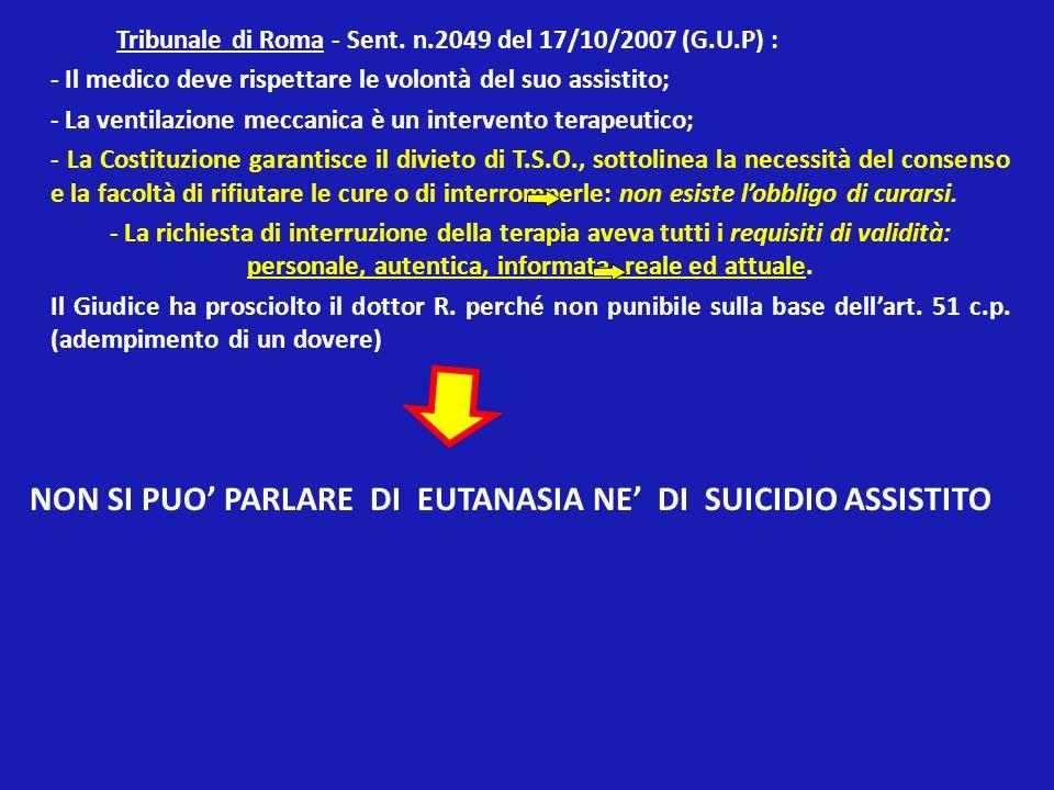 Tribunale di Roma - Sent. n.2049 del 17/10/2007 (G.U.P) : - Il medico deve rispettare le volontà del suo assistito; - La ventilazione meccanica è un i