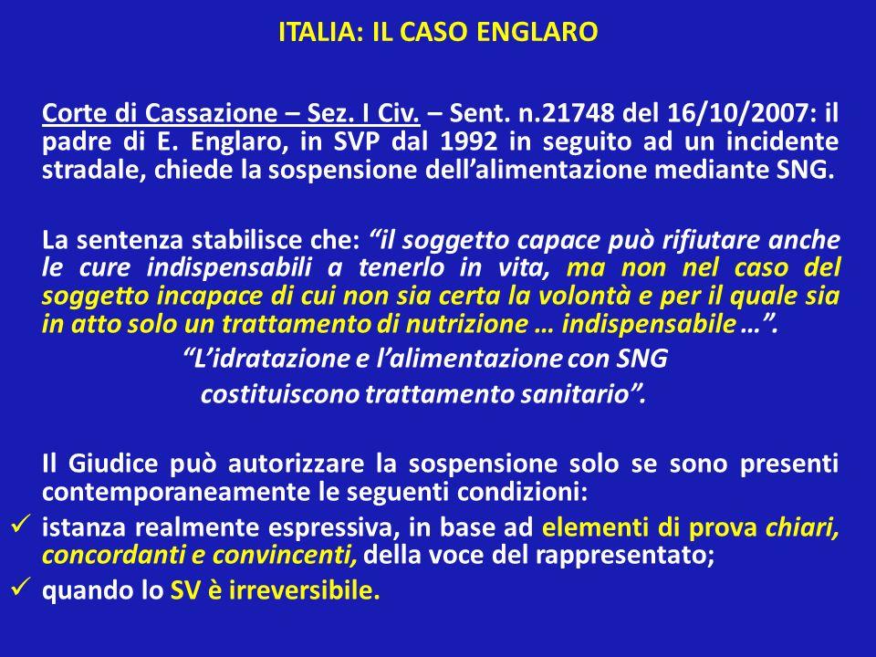 ITALIA: IL CASO ENGLARO Corte di Cassazione – Sez. I Civ. – Sent. n.21748 del 16/10/2007: il padre di E. Englaro, in SVP dal 1992 in seguito ad un inc