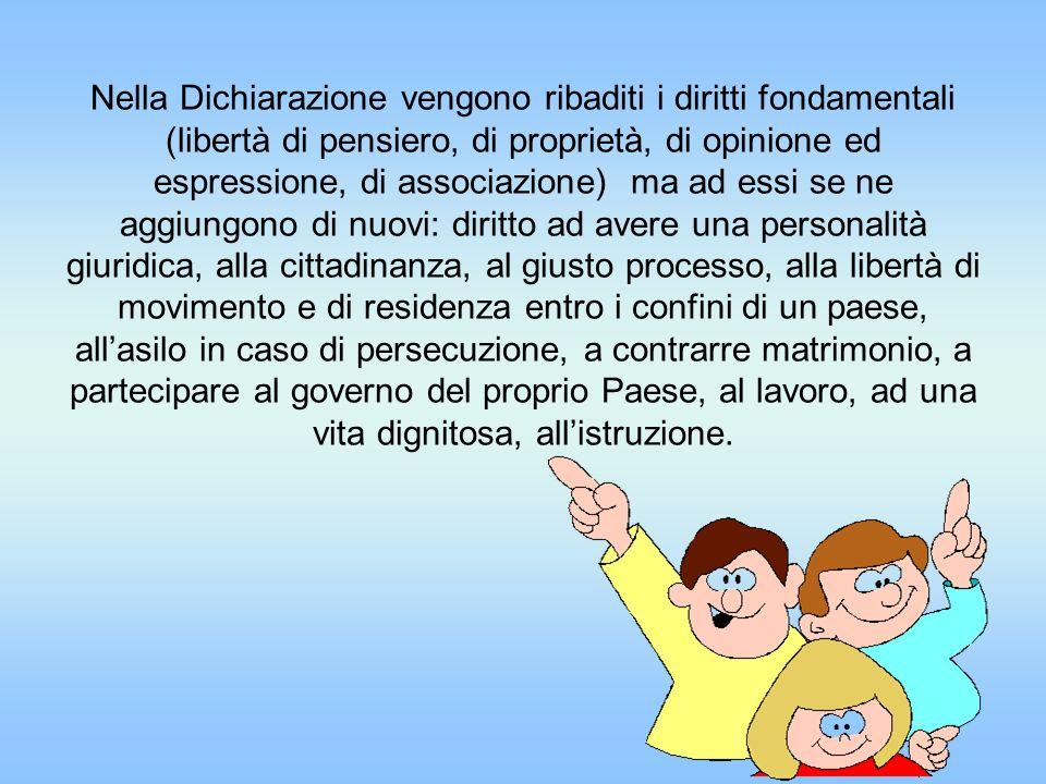 Nella Dichiarazione vengono ribaditi i diritti fondamentali (libertà di pensiero, di proprietà, di opinione ed espressione, di associazione) ma ad ess
