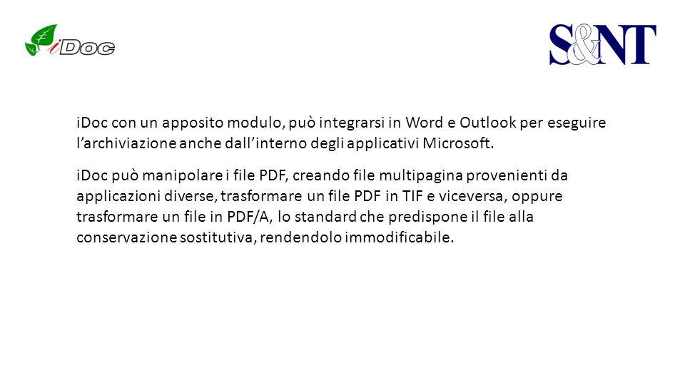 iDoc con un apposito modulo, può integrarsi in Word e Outlook per eseguire larchiviazione anche dallinterno degli applicativi Microsoft. iDoc può mani