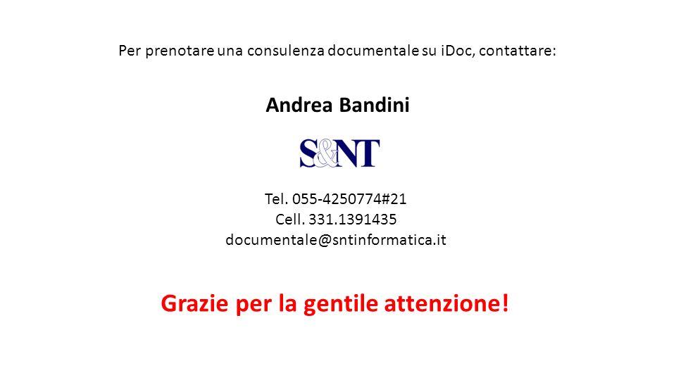 Per prenotare una consulenza documentale su iDoc, contattare: Andrea Bandini Tel. 055-4250774#21 Cell. 331.1391435 documentale@sntinformatica.it Grazi