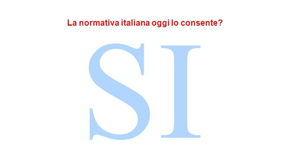 La normativa italiana oggi lo consente?