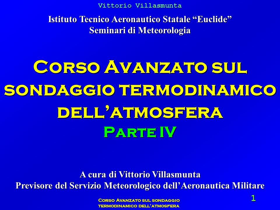 Vittorio Villasmunta Corso Avanzato sul sondaggio termodinamico dellatmosfera 12 La curva delle altezze è utile per ottenere la quota di un punto qualsiasi delle curve caratteristiche.