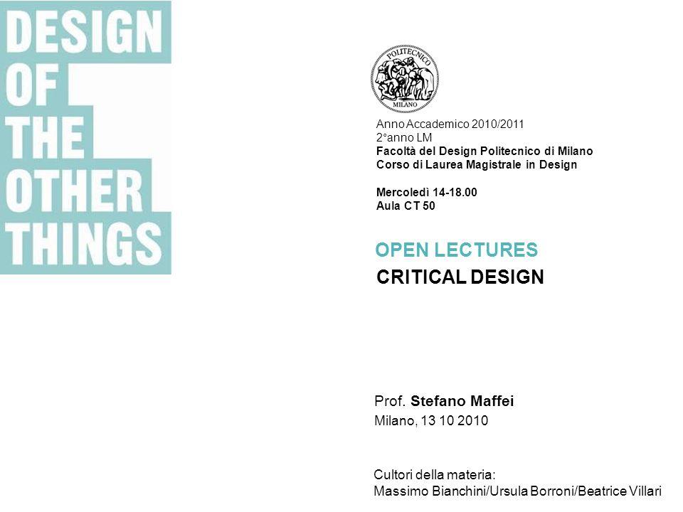 Stefano Maffei | Presentazione Open Lecture 1 OPEN LECTURES Anno Accademico 2010/2011 2°anno LM Facoltà del Design Politecnico di Milano Corso di Laur