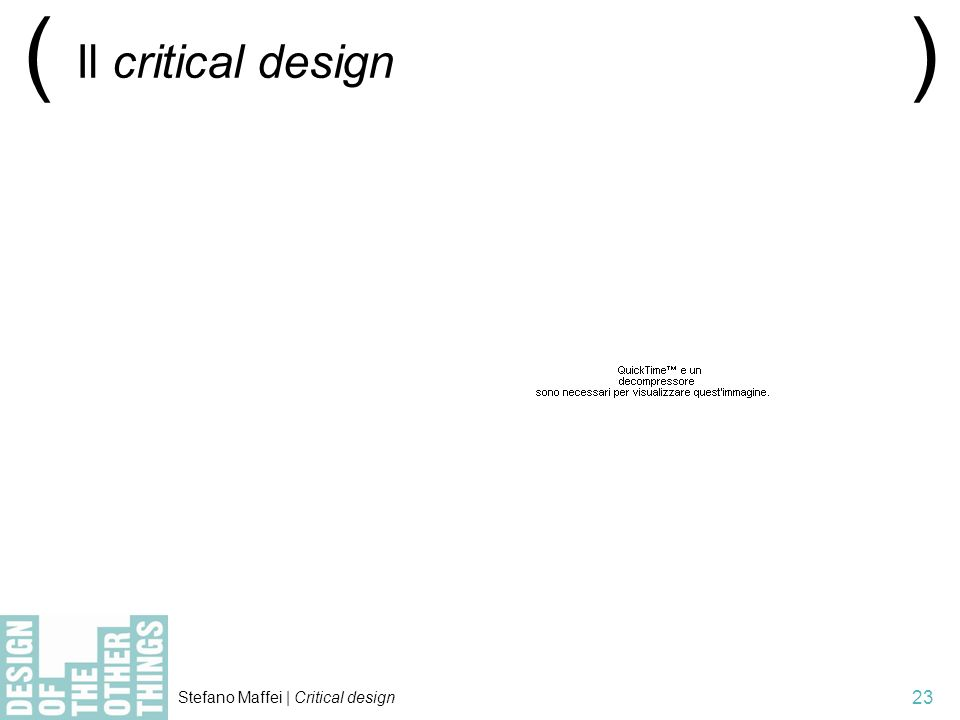Stefano Maffei | Critical design 23 ( Il critical design )