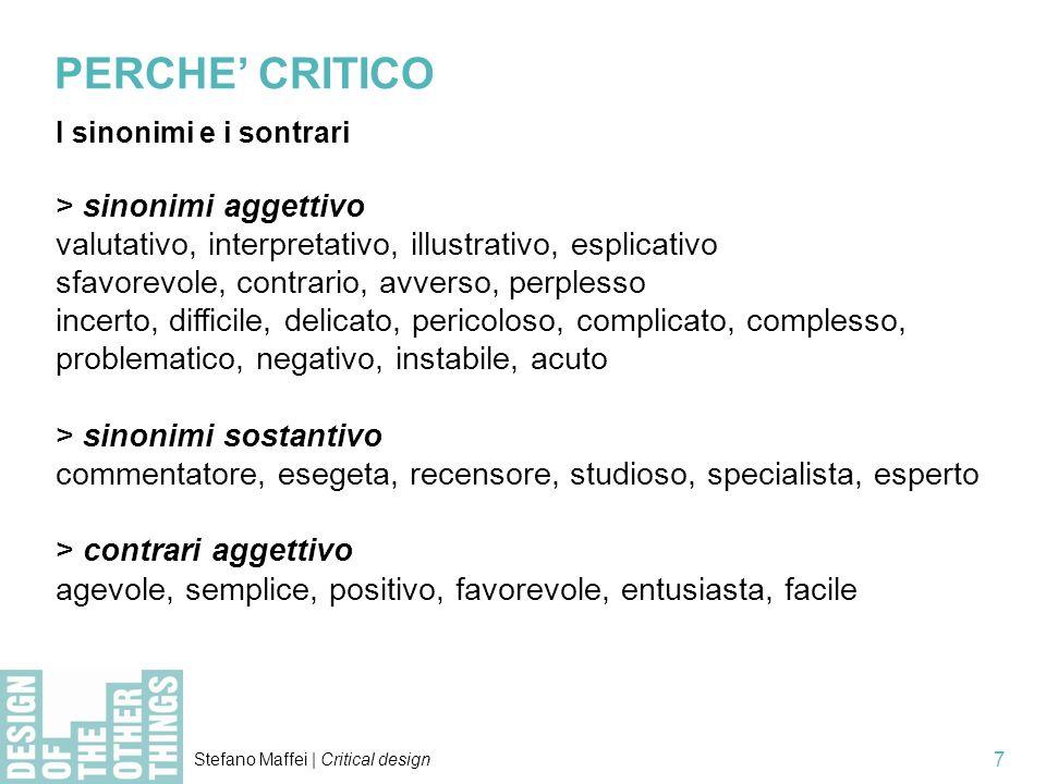 Stefano Maffei | Critical design 7 > sinonimi aggettivo valutativo, interpretativo, illustrativo, esplicativo sfavorevole, contrario, avverso, perples