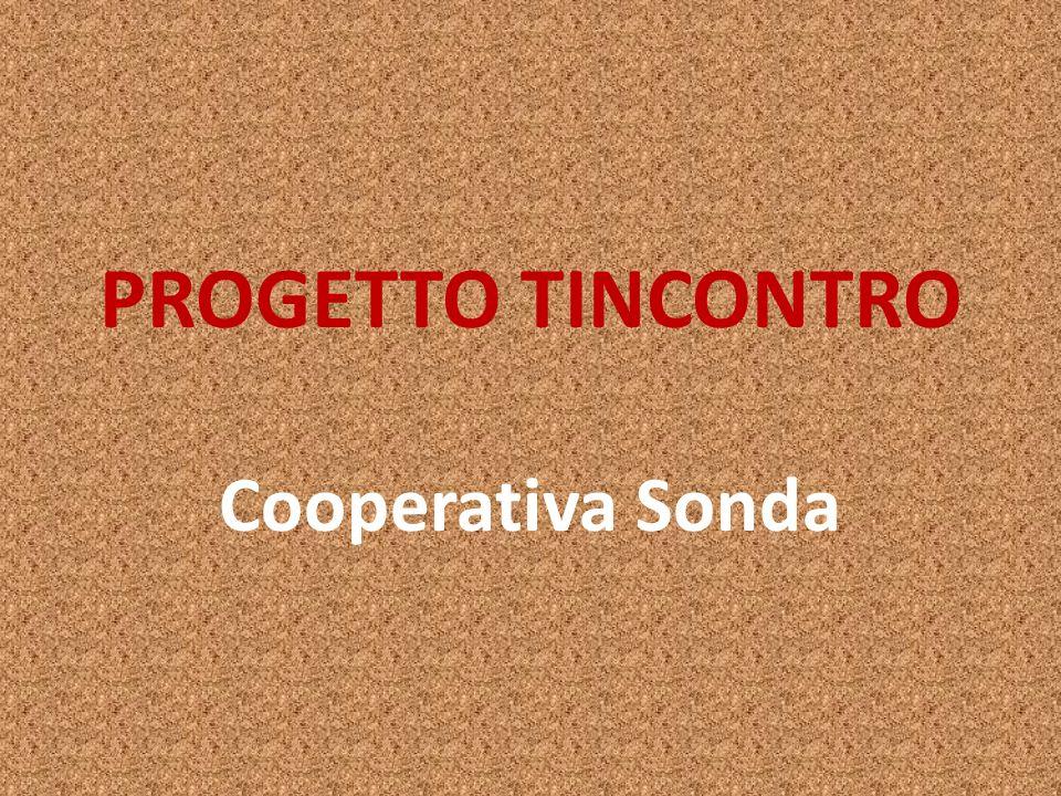 PROGETTO TINCONTRO Cooperativa Sonda