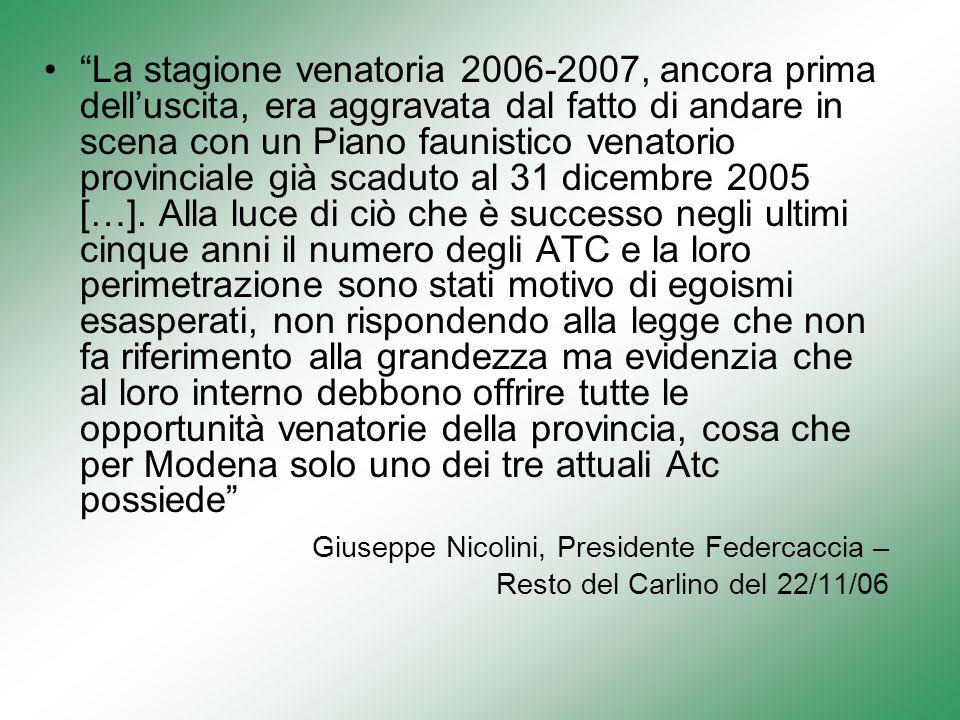 La stagione venatoria 2006-2007, ancora prima delluscita, era aggravata dal fatto di andare in scena con un Piano faunistico venatorio provinciale già scaduto al 31 dicembre 2005 […].
