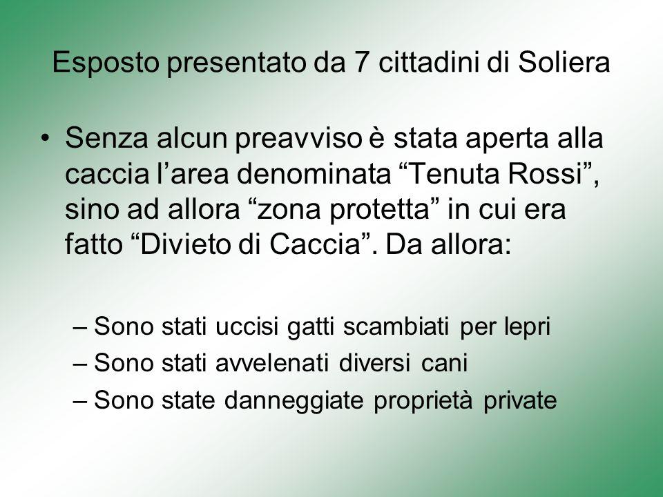 Esposto presentato da 7 cittadini di Soliera Senza alcun preavviso è stata aperta alla caccia larea denominata Tenuta Rossi, sino ad allora zona protetta in cui era fatto Divieto di Caccia.